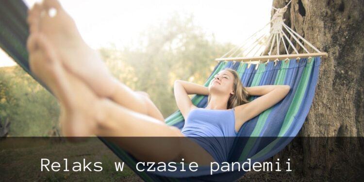 Relaks w czasie pandemii
